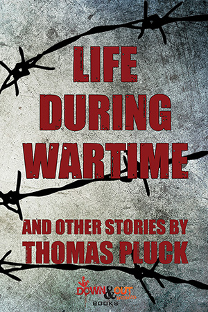Superb Life During Wartime And Other Stories By Thomas Pluck Down Out Books Wiring Cloud Hisonuggs Outletorg